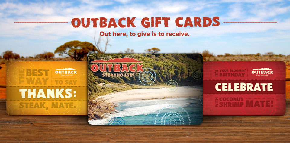 Outback Gift Cards: Out here, to give is to receive.