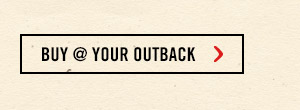 Buy @ your Outback
