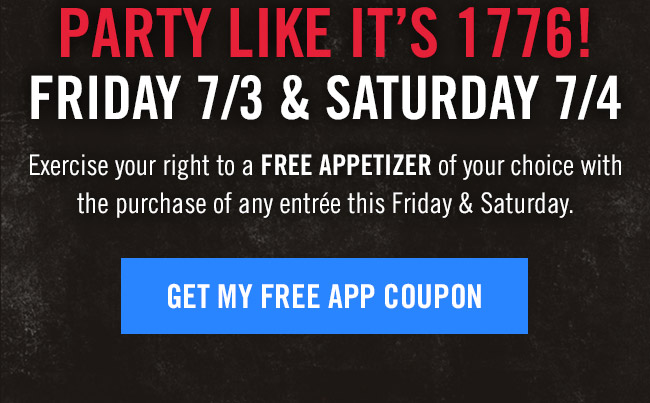 Exercise your right to a FREE APPETIZER of your choice with the purchase of any entrée this Friday & Saturday.