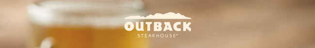 Outback Steakhouse. Monday. Tuesday. BEERsday.