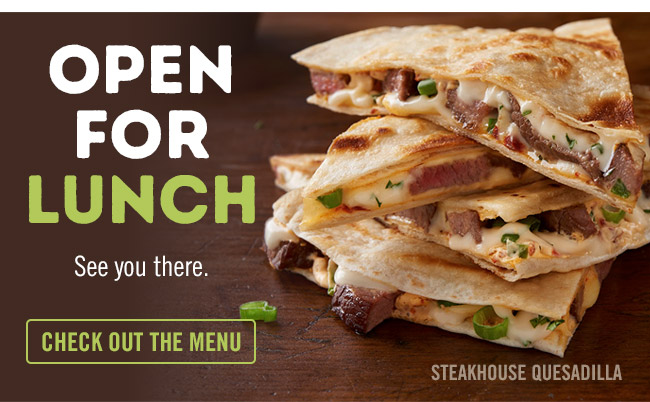 Open for LUNCH. See you there. Check out the menu at Outback.com/Lunch.