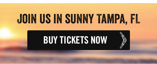 Join us in sunny Tampa, FL - buy tickets at Ticketmaster.com.
