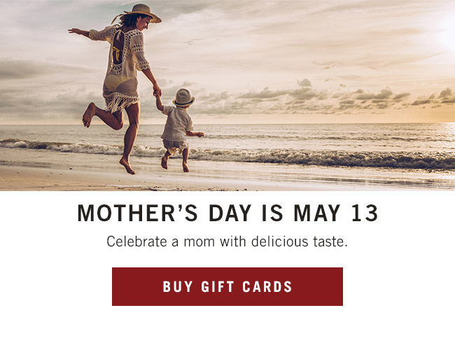 Mother's Day is May 13. Thank her for being her. An Outback gift card is perfect for a mom with delicious taste.