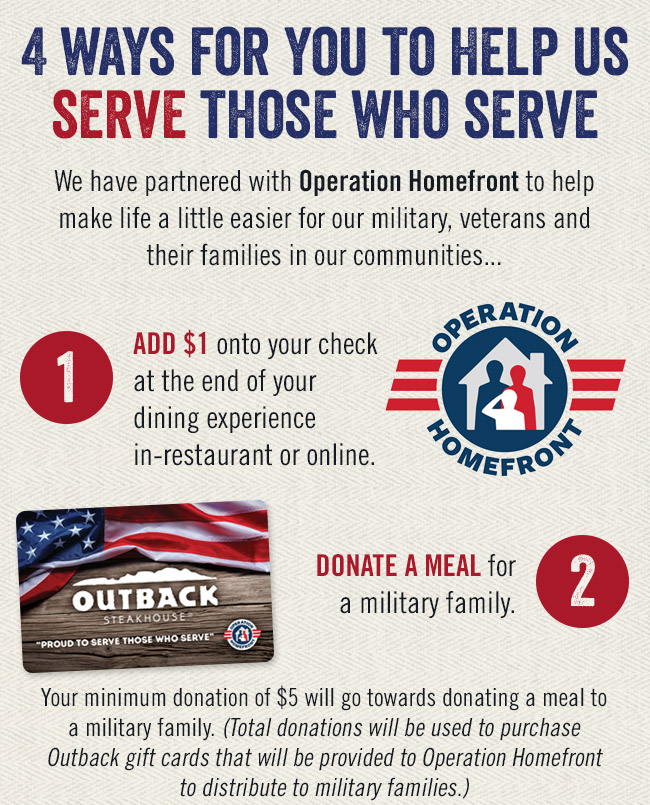 Four ways for you to help us serve those who serve. We have partnered with Operation Homefront to help make like a little easier for our military, veterans and their families in our communities...