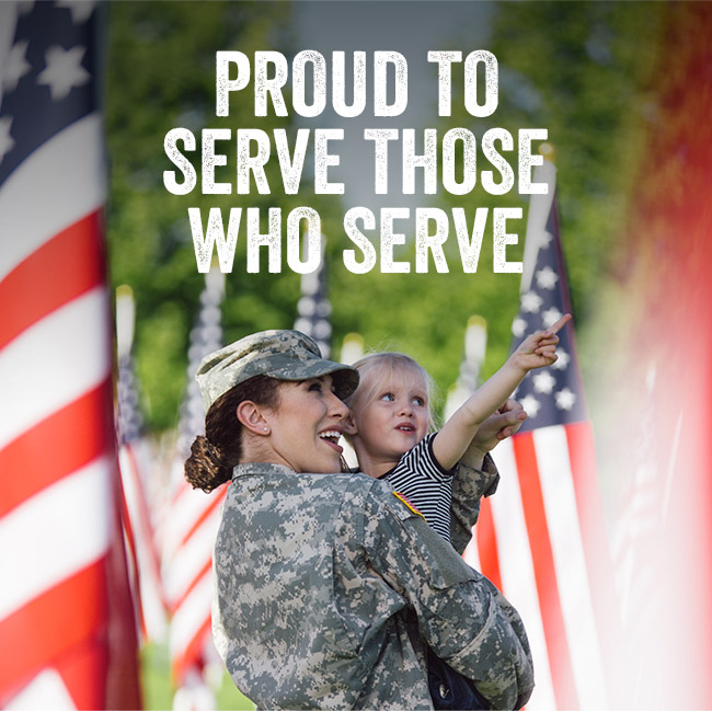 Proud to Serve Those Who Serve