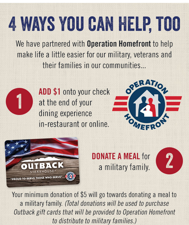 4 ways you can help, too: We have partnered with Operation Homefront to help make like a little easier for our military, veterans and their families in our communities...