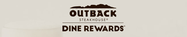 Outback Steakhouse - Dine Rewards
