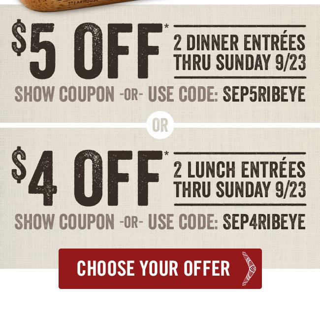 Choose $5 off 2 dinner entrées or $4 off 2 lunch entrées thru Sunday, 9/23.