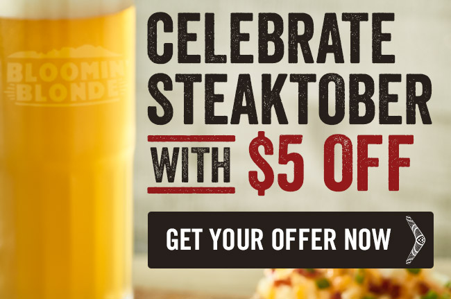 Celebrate Steaktober with $5 Off