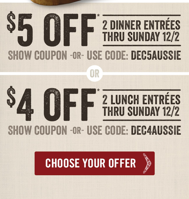 Choose $5 off 2 dinner entrees -or- $4 off 2 lunch entrees thru Sunday 12/2*