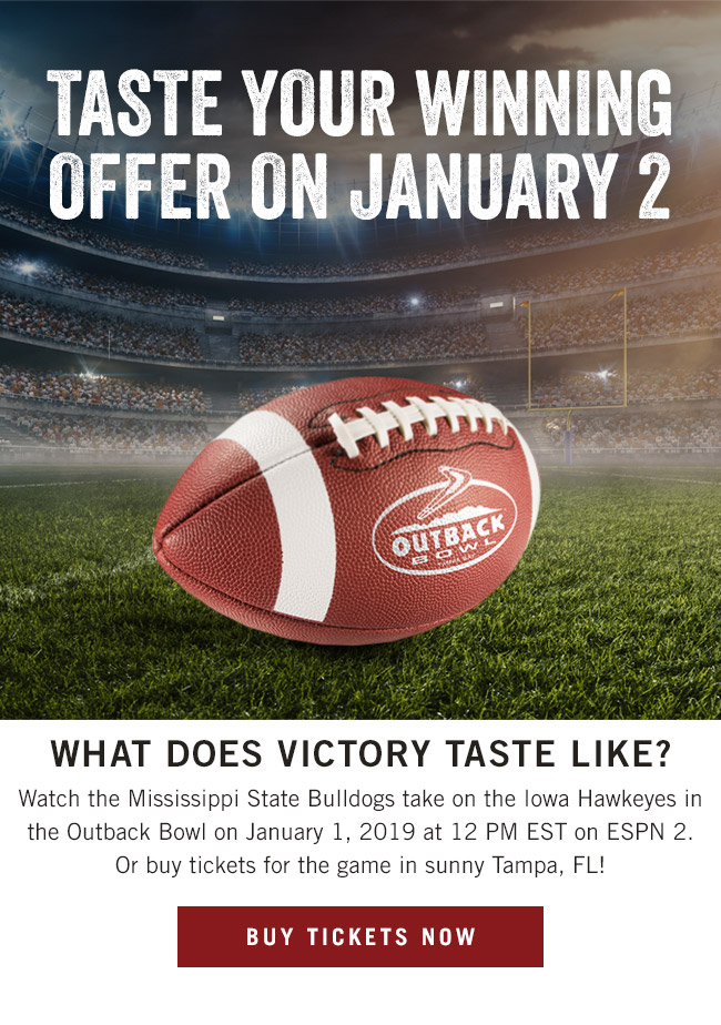 Taste your winning offer on January 2. Watch the Mississippi State Bulldogs take on the Iowa Hawkeyes in the Outback Bowl on January 1, 2019 at 12 PM EST on ESPN 2.Or buy tickets for the game in sunny Tampa, FL!