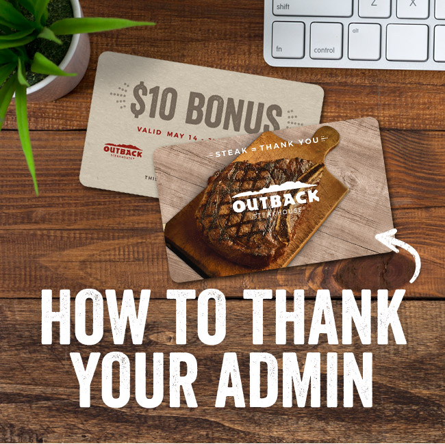 How to thank your admin: Give them the gift of steak.