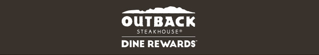 Outback Steakhouse - Dine Rewards