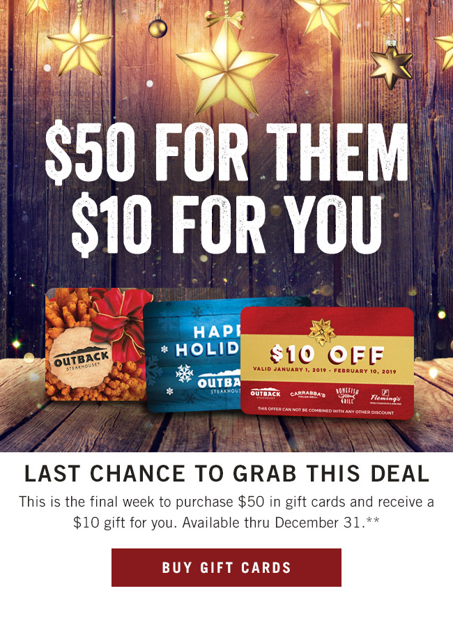 Last chance to grab this deal! This is the final week to purchase $50 in gift cards and receive a $10 gift for you. Available thru December 31.**