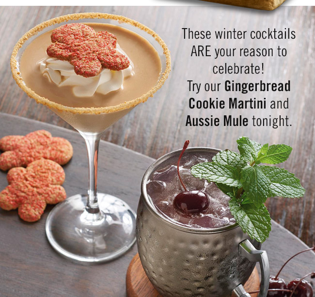 These winter cocktails ARE your reason to celebrate! Try our Gingerbread Cookie Martini and Aussie Mule tonight.