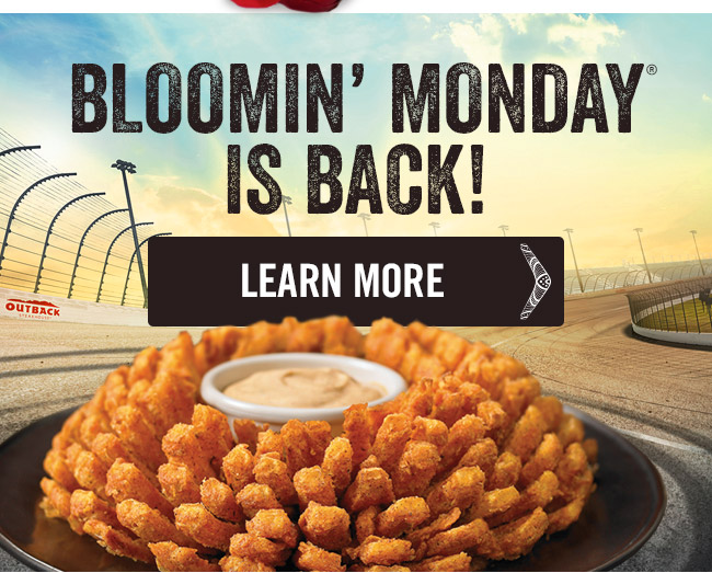 Bloomin' Monday is back! Learn more at Outback.com/Racing.