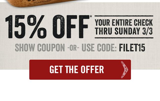 Enjoy 15% off your entire check thru Sunday 3/3*
