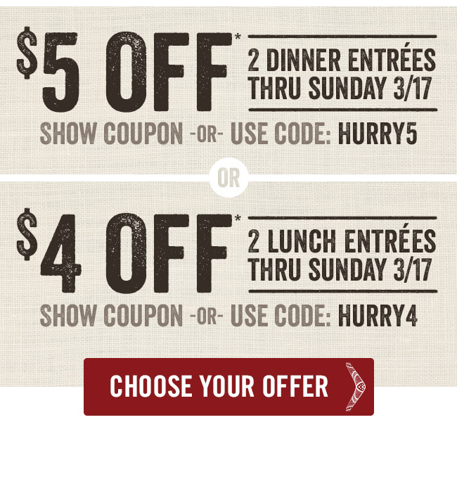 $5 Off 2 Dinner Entrees -or- $4 Off 2 Lunch Entrees - thru Sunday 3/17*