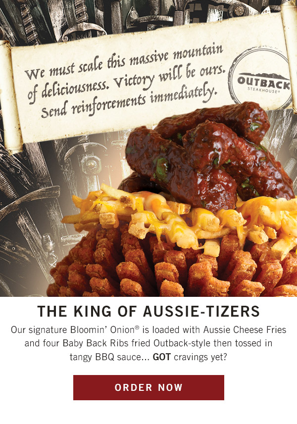 The KING of Aussie-tizers! Our signature Bloomin' Onion® is loaded with Aussie Cheese Fries and four Baby Back Ribs fried Outback-style then tossed in tangy BBQ sauce... GOT cravings yet?