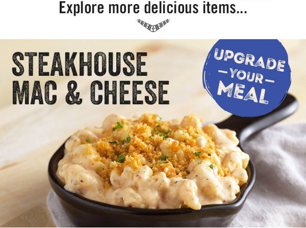 Upgrade your meal with Steakhouse Mac & Cheese
