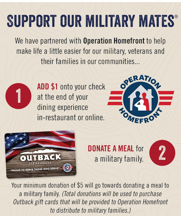 Support our Military Mates®. We have partnered with Operation Homefront to help make life a little easier for our military, veterans and their families in our communities...