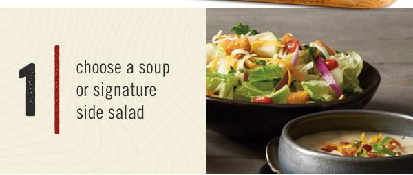 1. Choose a soup or signature side salad